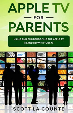 Apple TV For Parents: Using and Childproofing the Apple TV 4K and HD With tvOS 13