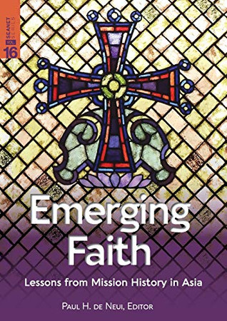 Emerging Faith: Lessons from Mission History in Asia (SEANET)