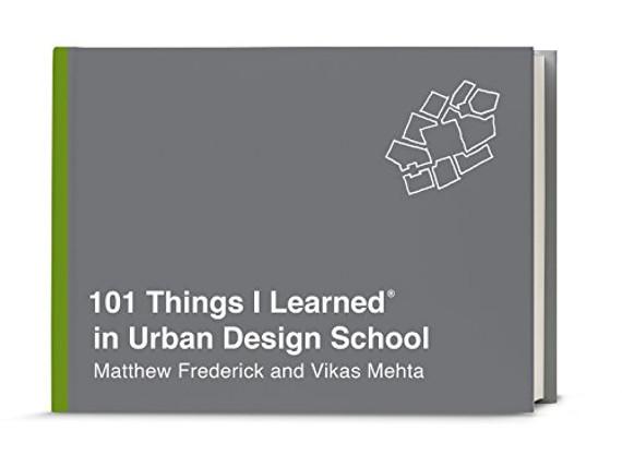 101 Things I Learned� in Urban Design School