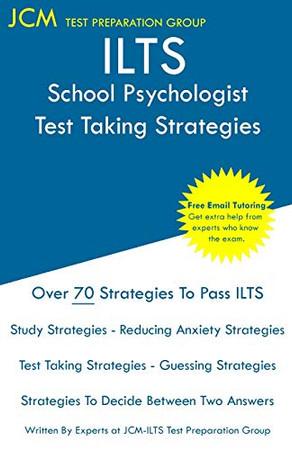 ILTS School Psychologist - Test Taking Strategies: ILTS 237 Exam - Free Online Tutoring - New 2020 Edition - The latest strategies to pass your exam.