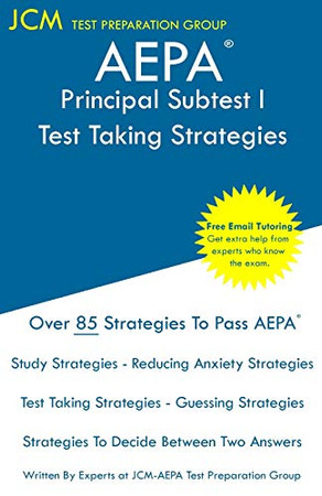 AEPA Principal Subtest I - Test Taking Strategies: AEPA AZ181 Exam - Free Online Tutoring - New 2020 Edition - The latest strategies to pass your exam.