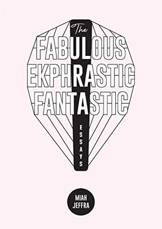 The Fabulous Ekphrastic Fantastic!: Essays