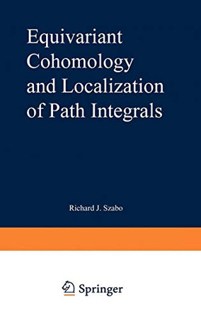 Equivariant Cohomology and Localization of Path Integrals (Lecture Notes in Physics Monographs)