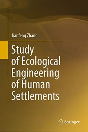 Study of Ecological Engineering of Human Settlements