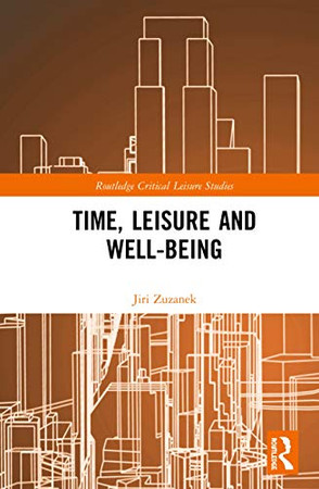 Time, Leisure and Well-Being (Routledge Critical Leisure Studies)
