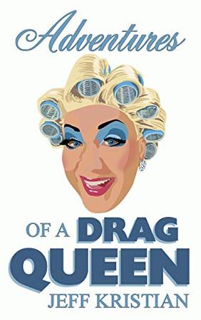 Adventures Of A Drag Queen