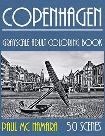 Copenhagen Grayscale: Adult Coloring Book (Grayscale Coloring Trips)