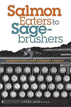 Salmon Eaters to Sagebrushers: Washington's Lost Literary Legacy
