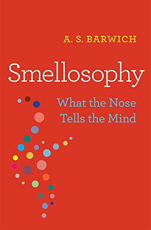 Smellosophy: What the Nose Tells the Mind