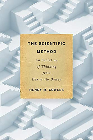 The Scientific Method: An Evolution of Thinking from Darwin to Dewey