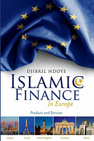 Islamic Finance in Europe: Products and Services