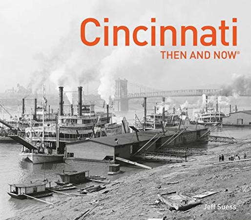 Cincinnati Then and Now�