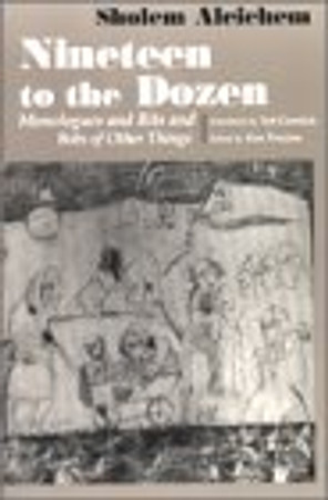 Nineteen To the Dozen: Monologues and Bits and Bobs of Other Things (Judaic Traditions in Literature, Music, and Art)