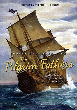 Through the Year with the Pilgrim Fathers: 365 Daily Readings Inspired by the Journey of the Mayflower
