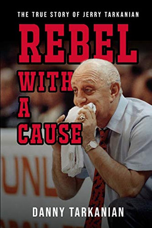 Rebel with a Cause: The True Story of Jerry Tarkanian