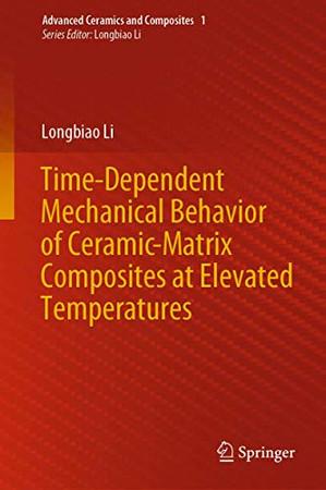 Time-Dependent Mechanical Behavior of Ceramic-Matrix Composites at Elevated Temperatures (Advanced Ceramics and Composites (1))
