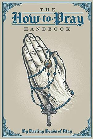 The How to Pray Handbook