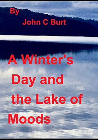 A Winter's Day and the Lake of Moods.