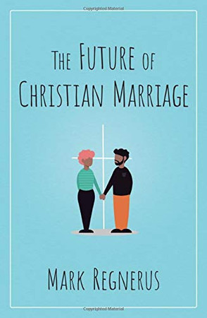 The Future of Christian Marriage