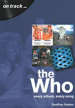 The Who: Every Album, Every Song (On Track)
