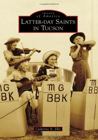 Latter-day Saints in Tucson (Images of America)