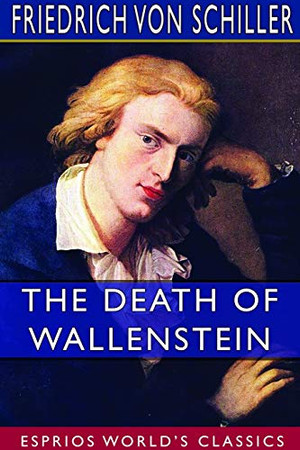 The Death of Wallenstein (Esprios Classics)