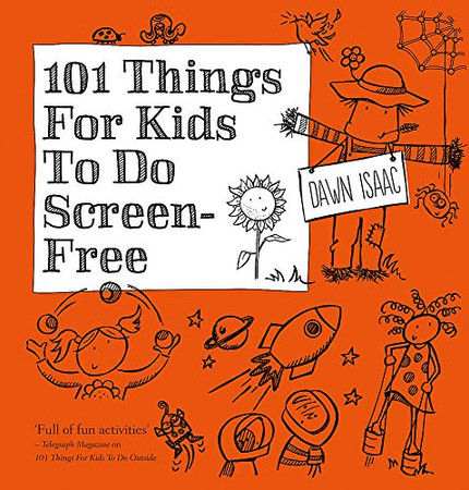 101 Things for Kids to do: Screen-free