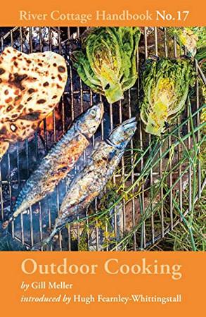 Outdoor Cooking: River Cottage Handbook No.17
