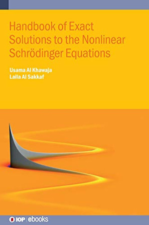 Handbook of Exact Solutions to the Nonlinear Schr�dinger Equations (IOP Expanding Physics)