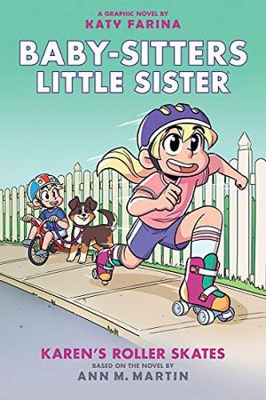 Karen's Roller Skates (Baby-sitters Little Sister Graphic Novel #2): A Graphix Book (2) (Baby-Sitters Little Sister Graphix)
