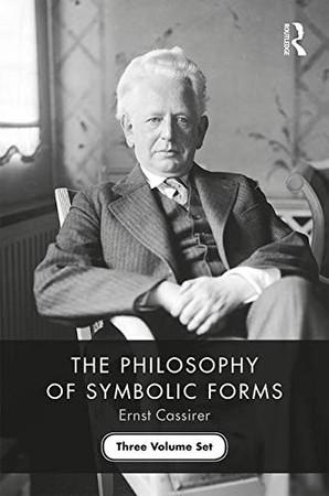 The Philosophy of Symbolic Forms: Three Volume Set