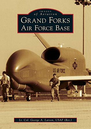 Grand Forks Air Force Base (Images of Aviation)