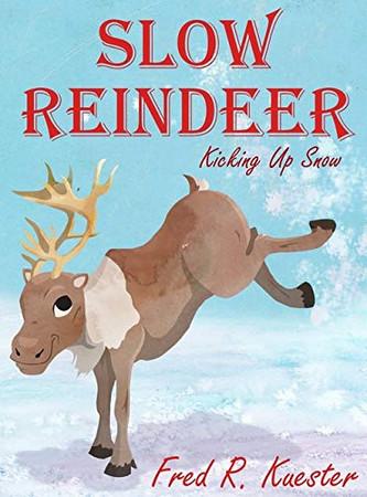 Slow Reindeer: Kicking Up Snow