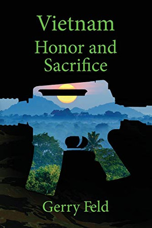 Vietnam; Honor and Sacrifice (The Kenrude's Fight for Freedom)