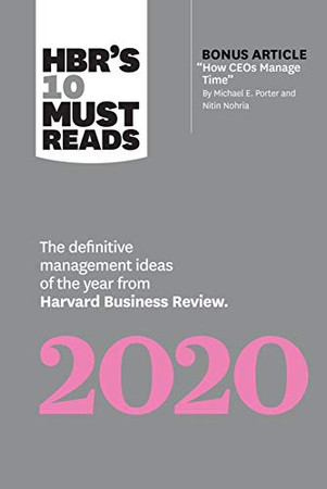HBR's 10 Must Reads 2020: The Definitive Management Ideas of the Year from Harvard Business Review (with bonus article How CEOs Manage Time by Michael E. Porter and Nitin Nohria)