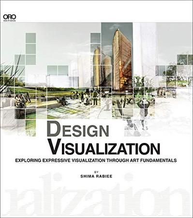 DESIGN VISUALIZATION: Exploring Expressive Visualization Through Art Fundamentals