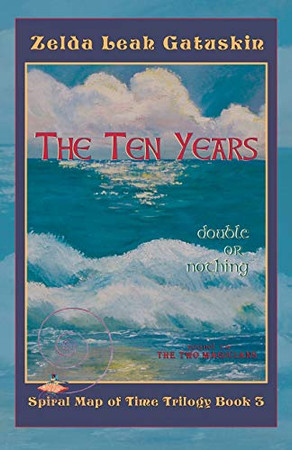 The Ten Years: Double or Nothing (Spiral Map of Time)
