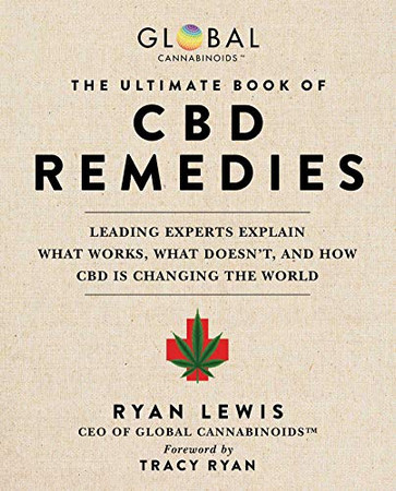 The Ultimate Book of CBD Remedies: Leading Experts Explain What Works, What Doesn't, and How CBD is Changing the World