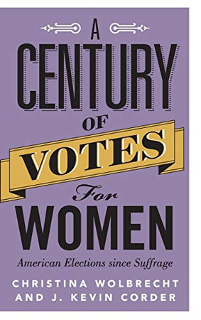 A Century of Votes for Women: American Elections Since Suffrage