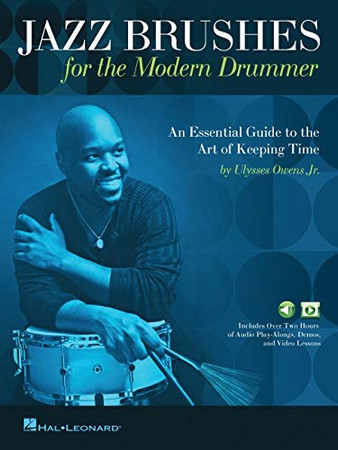 Jazz Brushes for the Modern Drummer: An Essential Guide to the Art of Keeping Time - Includes Audio and Video Files