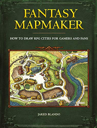 Fantasy Mapmaker: How to Draw RPG Cities for Gamers and Fans