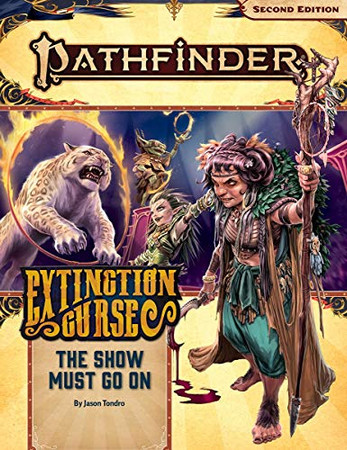Pathfinder Adventure Path: The Show Must Go On (Extinction Curse 1 of 6) (P2) (Pathfinder Adventure Path: Extinction Curse)