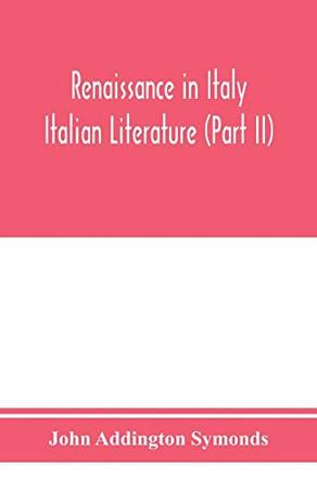 Renaissance in Italy; Italian Literature (Part II)
