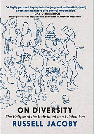 On Diversity: The Eclipse of the Individual in a Global Era