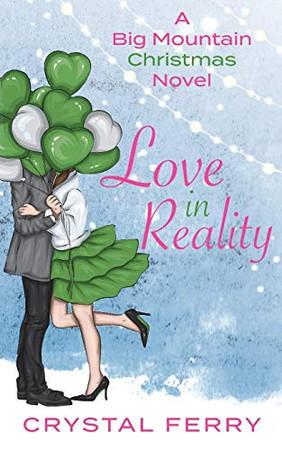 Love in Reality: A Big Mountain Christmas Novel