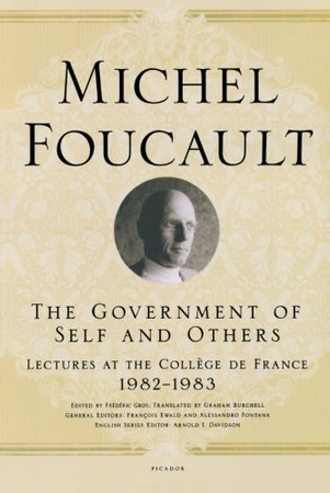 The Government of Self and Others (Lectures at the Coll�ge de France)
