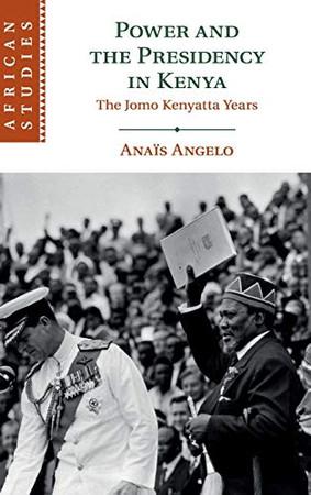 Power and the Presidency in Kenya: The Jomo Kenyatta Years (African Studies)