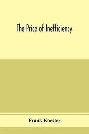 The price of inefficiency