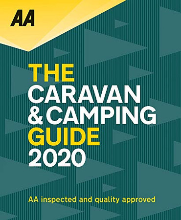 Caravan & Camping Guide 2020: The UK's Best Selling Annually Updated Camping Guide: 51st Edition (AA Caravan & Camping Guide)