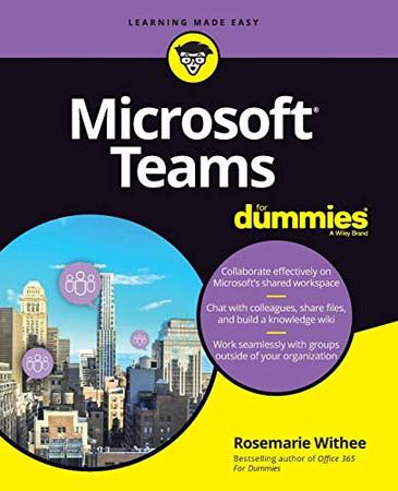 Microsoft Teams For Dummies (For Dummies (Computer/Tech))